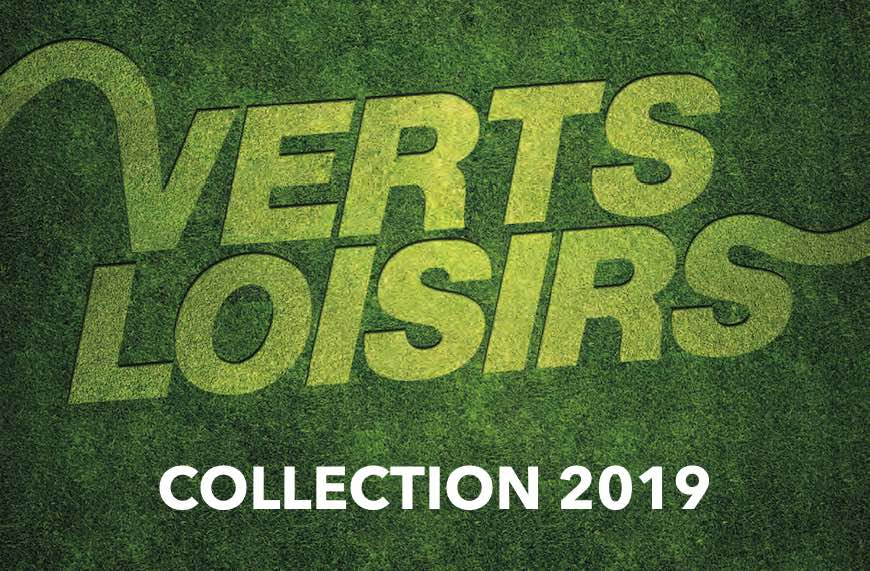 Verts Loisirs, collection 2019